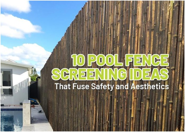 10 Pool Fence Screening Ideas That Fuse Safety and Aesthetics